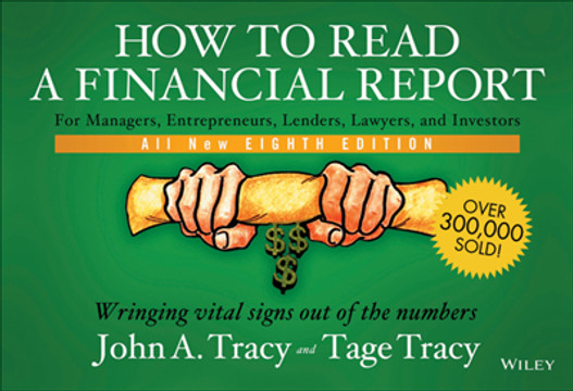 How to Read a Financial Report: Wringing Vital Signs Out of the Numbers, 8th Edition
