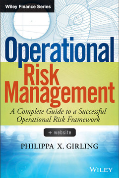 Operational Risk Management: A Complete Guide to a Successful Operational Risk Framework