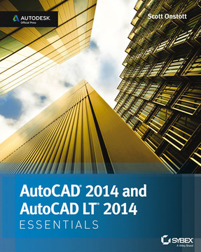 AutoCAD 2014 and AutoCAD LT 2014 Essentials: Autodesk Official Press