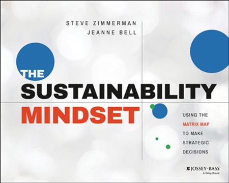 The Sustainability Mindset: Using the Matrix Map to Make Strategic Decisions