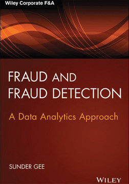 Fraud and Fraud Detection: A Data Analytics Approach, + Website