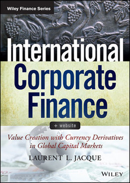 International Corporate Finance: Value Creation with Currency Derivatives in Global Capital Markets, + Website