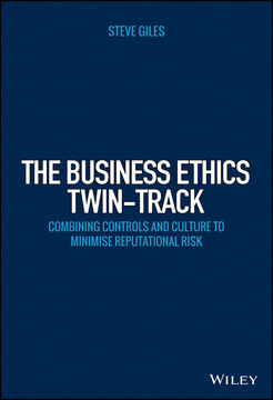 The Business Ethics Twin-Track: Combining Controls and Culture to Minimise Reputational Risk