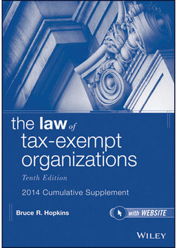 The Law of Tax-Exempt Organizations, 10th Edition 2014 Cumulative Supplement