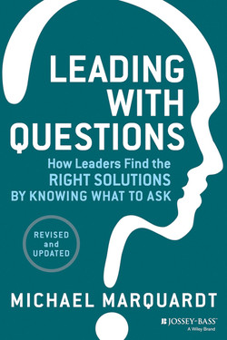 Leading with Questions: How Leaders Find the Right Solutions by Knowing What to Ask, Revised and Updated