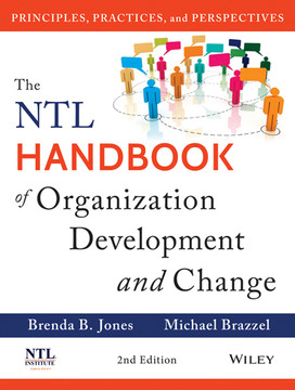 The NTL Handbook of Organization Development and Change: Principles, Practices, and Perspectives, 2nd Edition