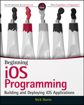 Beginning iOS Programming: Building and Deploying iOS Applications