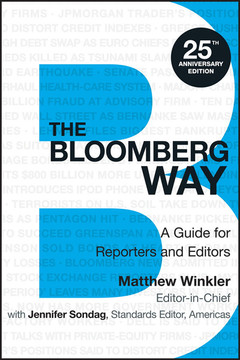 The Bloomberg Way: A Guide for Reporters and Editors, 13th Edition