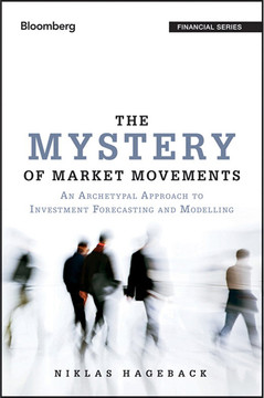 The Mystery of Market Movements: An Archetypal Approach to Investment Forecasting and Modelling