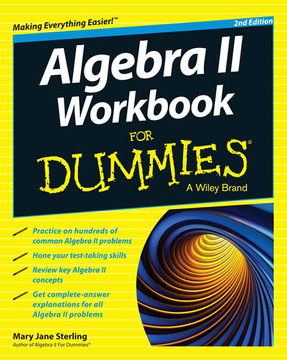 Algebra II Workbook For Dummies, 2nd Edition