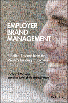 Employer Brand Management: Practical Lessons from the World's Leading Employers