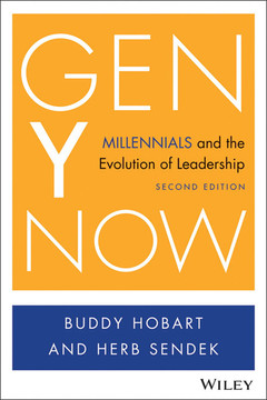 Gen Y Now: Millennials and the Evolution of Leadership, 2nd Edition