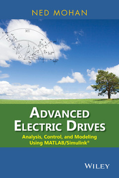 Advanced Electric Drives: Analysis, Control, and Modeling Using MATLAB/Simulink