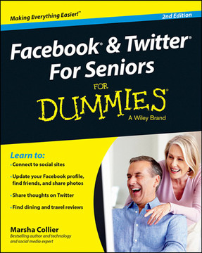 Facebook and Twitter For Seniors For Dummies, 2nd Edition