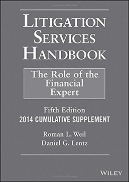 Litigation Services Handbook, 2014 Cumulative Supplement: The Role of the Financial Expert, 5th Edition