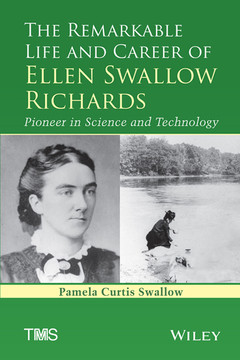 The Remarkable Life and Career of Ellen Swallow Richards: Pioneer in Science and Technology