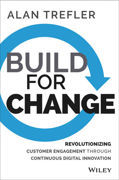 Build for Change: Revolutionizing Customer Engagement through Continuous Digital Innovation