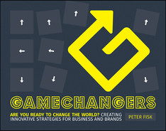 Cover image for Gamechangers: Creating Innovative Strategies for Business and Brands; Lessons in Innovation from Those Winning the Game
