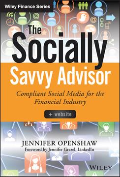 The Socially Savvy Advisor + Website: Compliant Social Media for the Financial Industry