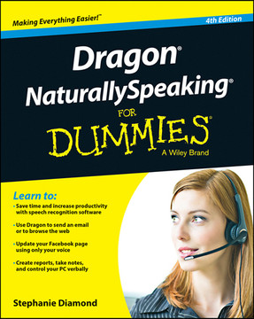 Dragon NaturallySpeaking For Dummies, 4th Edition