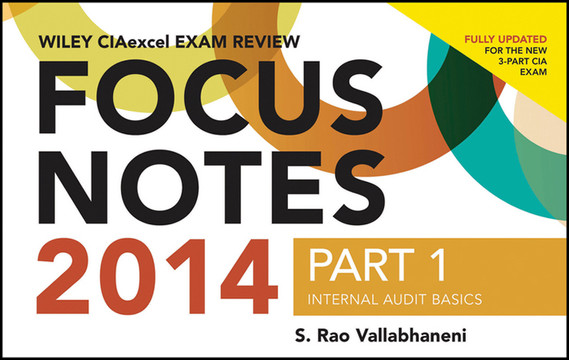 Wiley CIAexcel Exam Review 2014 Focus Notes: Part 1, Internal Audit Basics