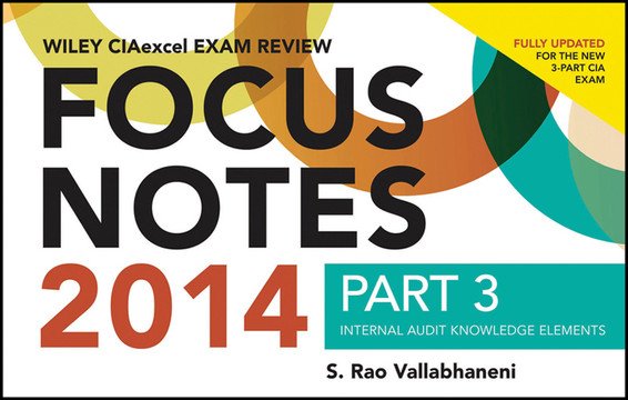 Wiley CIAexcel Exam Review 2014 Focus Notes: Part 3, Internal Audit Knowledge Elements