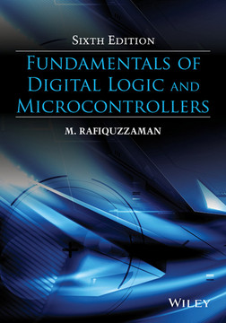 Fundamentals of Digital Logic and Microcontrollers, 6th Edition