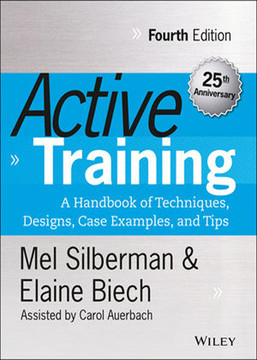 Active Training: A Handbook of Techniques, Designs, Case Examples, and Tips, 4th Edition