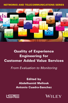 Quality of Experience Engineering for Customer Added Value Services: From Evaluation to Monitoring