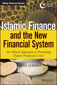 Islamic Finance and the New Financial System: An Ethical Approach to Preventing Future Financial Crises