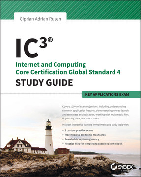 IC3: Internet and Computing Core Certification Key Applications Global Standard 4 Study Guide