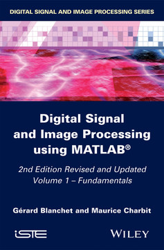 Digital Signal and Image Processing using MATLAB, Volume 1: Fundamentals, 2nd Edition