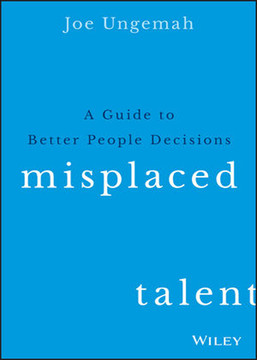 Misplaced Talent: A Guide to Better People Decisions