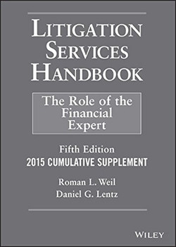 Litigation Services Handbook, 2015 Cumulative Supplement: The Role of the Financial Expert, 5th Edition