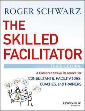 The Skilled Facilitator, 3rd Edition