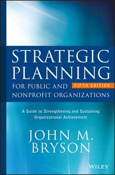 Strategic Planning for Public and Nonprofit Organizations, 5th Edition