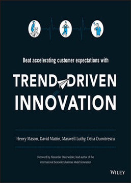 Trend-Driven Innovation: Beat Accelerating Customer Expectations