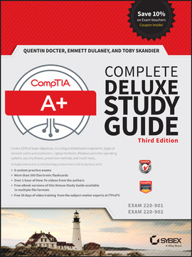 CompTIA® A+® Complete Deluxe Study Guide: Exams 220-901 and 220-902, 3rd Edition
