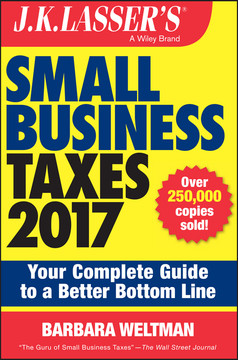 J.K. Lasser's Small Business Taxes 2017