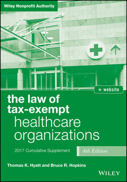 The Law of Tax-Exempt Healthcare Organizations 2017 Cumulative Supplement, Fourth Edition + website