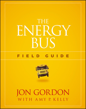 The Energy Bus Field Guide