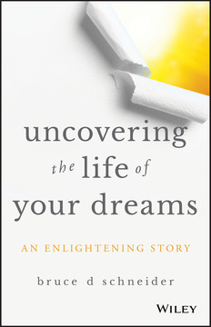 Uncovering the Life of Your Dreams