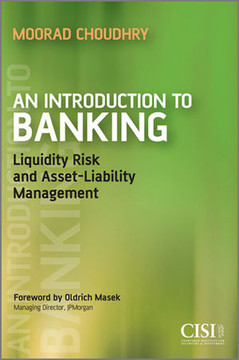 An Introduction to Banking: Liquidity Risk and Asset–liability Management
