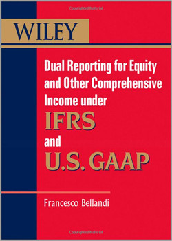 Dual Reporting for Equity and Other Comprehensive Income under IFRS and U.S. GAAP