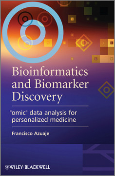 "Bioinformatics and Biomarker Discovery: ""Omic"" Data Analysis for Personalized Medicine"