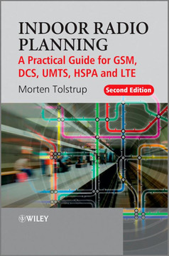 Indoor Radio Planning: A Practical Guide for GSM, DCS, UMTS, HSPA and LTE, Second Edition