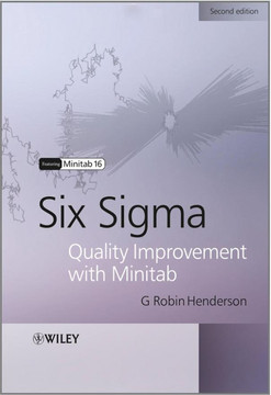 Six Sigma Quality Improvement with Minitab, Second Edition