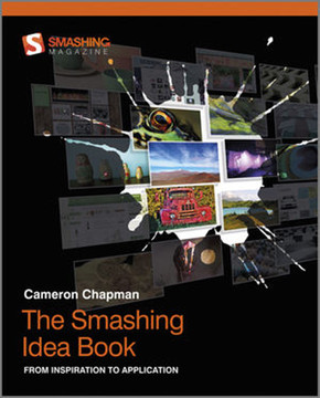The Smashing Idea Book: From Inspiration to Application