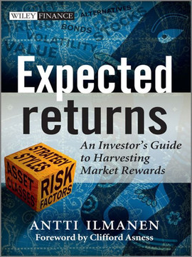 Expected Returns: An Investor's Guide to Harvesting Market Rewards