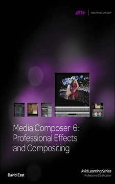 Media Composer® 6: Professional Effects and Compositing